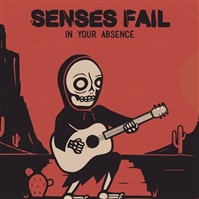 Senses Fail – In Your Absence